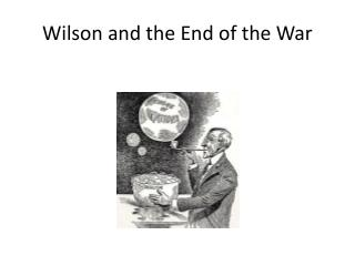Wilson and the End of the War