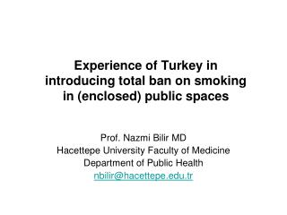 Experience of Turkey in introducing total ban on smoking in (enclosed) public spaces