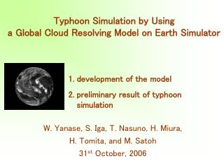 Typhoon Simulation by Using  a Global Cloud Resolving Model on Earth Simulator