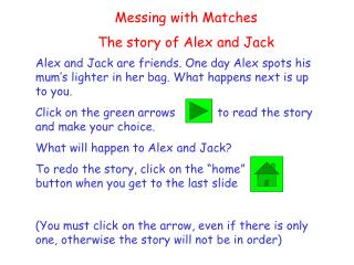 Messing with Matches  The story of Alex and Jack