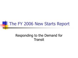 The FY 2006 New Starts Report
