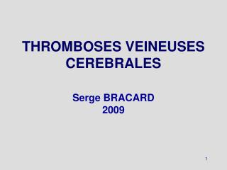 THROMBOSES VEINEUSES CEREBRALES