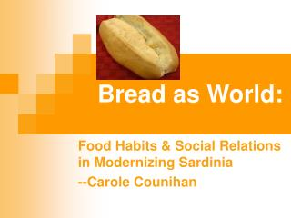 Bread as World: