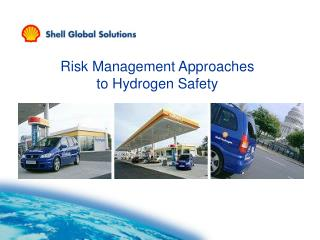 Risk Management Approaches to Hydrogen Safety
