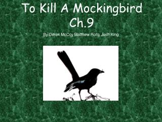To Kill A Mockingbird Ch.9