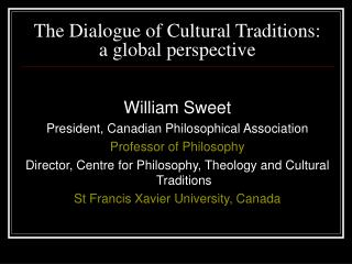 The Dialogue of Cultural Traditions:  a global perspective