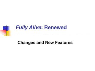 Fully Alive : Renewed