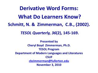 Derivative Word Forms:  What Do Learners Know?  Schmitt, N. &  Zimmerman,  C.B., (2002).
