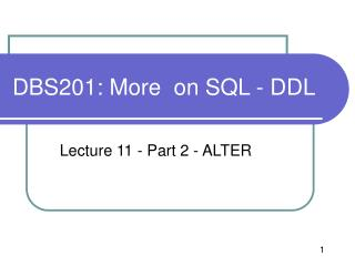 DBS201: More  on SQL - DDL