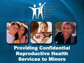 Providing Confidential Reproductive Health Services to Minors