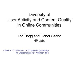 Diversity of  User Activity and Content Quality  in Online Communities
