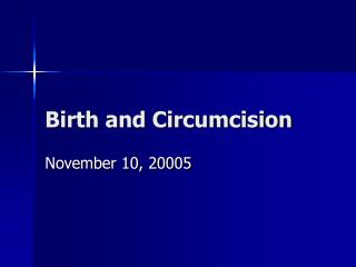Birth and Circumcision