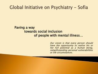 Global Initiative on Psychiatry - Sofia
