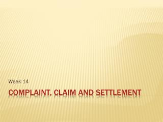 Complaint, Claim and Settlement