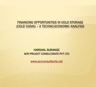 Financing Opportunities in Cold Storage  (Cold Chain) – a techno-economic analysis