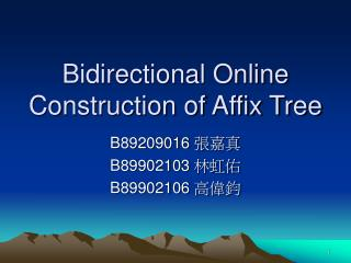 Bidirectional Online Construction of Affix Tree