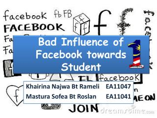 Bad Influence of  Facebook  towards Student