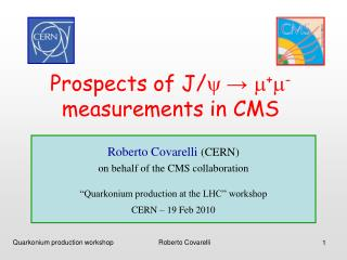 Prospects of J/ y  → m + m -  measurements in CMS