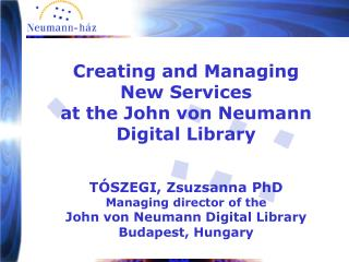 Creating and Managing  New Services  at the John von Neumann Digital Library