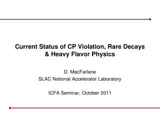Current Status of CP Violation, Rare Decays & Heavy Flavor Physics