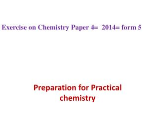 Preparation for Practical chemistry