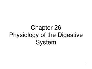 Chapter 26 Physiology of the Digestive System