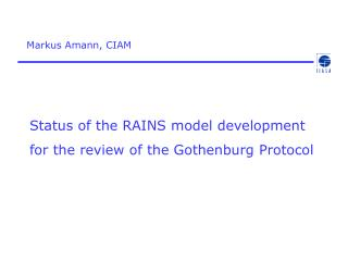 Status of the RAINS model development for the review of the Gothenburg Protocol