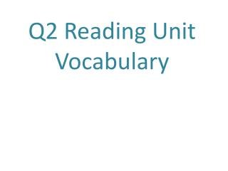 Q2 Reading Unit Vocabulary