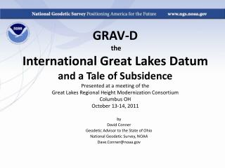 by David Conner Geodetic Advisor to the State of Ohio National Geodetic Survey, NOAA Dave.Conner@noaa.gov
