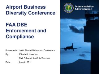 Airport Business Diversity Conference  FAA DBE Enforcement and Compliance