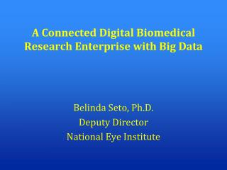 A Connected Digital Biomedical Research Enterprise with Big Data
