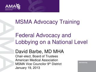MSMA Advocacy Training Federal Advocacy and Lobbying on a National Level