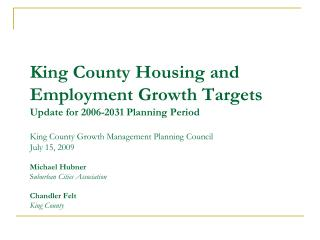 King County Housing and Employment Growth Targets Update for 2006-2031 Planning Period   King County Growth Management P
