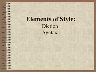 Elements of Style: Diction Syntax