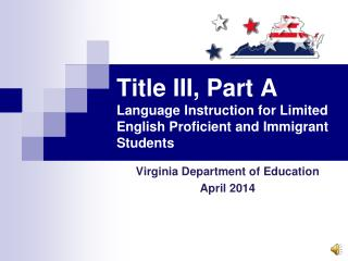 Title III, Part A Language Instruction for Limited English Proficient and Immigrant Students