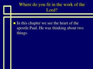 Where do you fit in the work of the Lord?