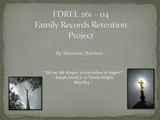 FDREL 261 – 04  Family Records Retention  Project