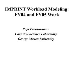 IMPRINT Workload Modeling:  FY04 and FY05 Work