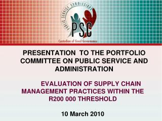 EVALUATION OF SUPPLY CHAIN MANAGEMENT PRACTICES WITHIN THE R200 000 THRESHOLD  10 March 2010