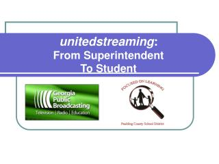 unitedstreaming : From Superintendent  To Student