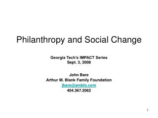 Philanthropy and Social Change Georgia Tech's IMPACT Series Sept. 3, 2008