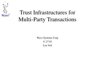 Trust Infrastructures for  Multi-Party Transactions