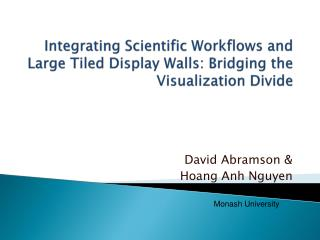 Integrating Scientific Workflows and Large Tiled Display Walls: Bridging the Visualization Divide
