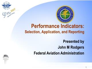 Performance Indicators:  Selection, Application, and Reporting