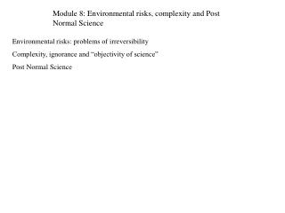 Module 8:  Environmental risks, complexity and Post Normal Science