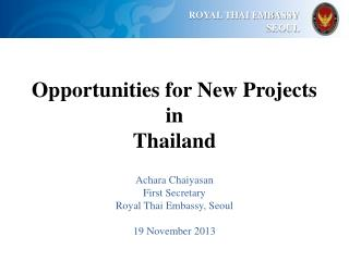 Opportunities for New Projects  in  Thailand