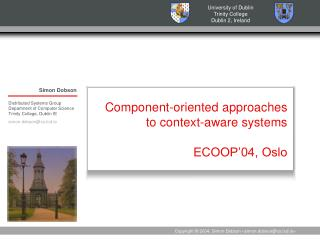 Component-oriented approaches to context-aware systems ECOOP'04, Oslo