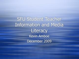 SFU Student Teacher Information and Media Literacy