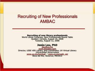 Recruiting of New Professionals AMBAC