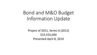Bond and M&O Budget Information Update
